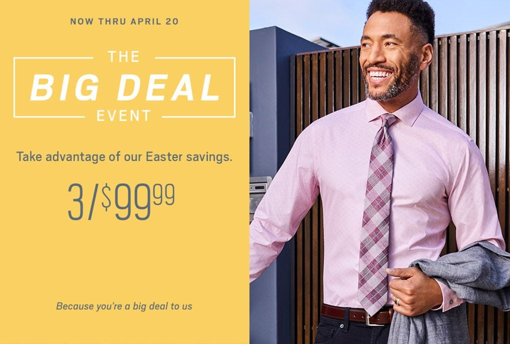 3f6112cdcd1 Now thru April 20. The Big Deal Event. Take Advantage of our Easter Savings