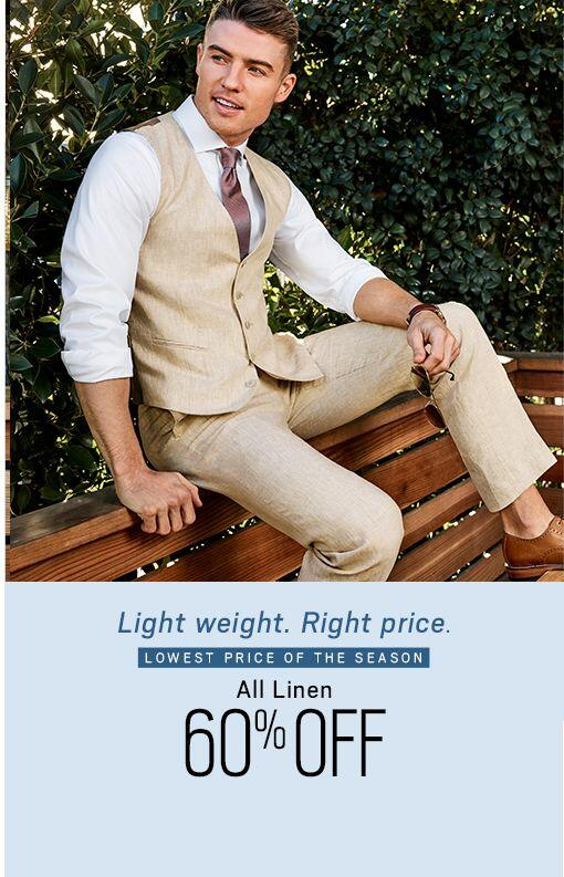 8ea63f192f6 Light weight. Right price. Lowest price of the season All linen 60% off