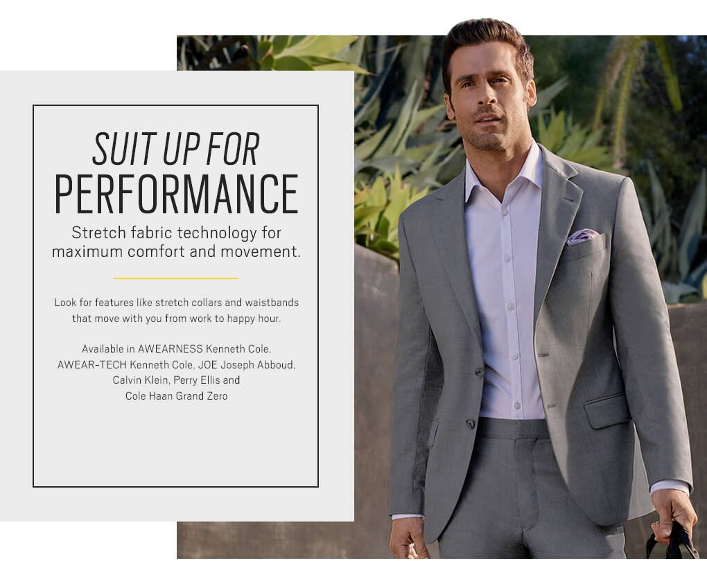 Suit up for Performance Stretch Fabric Technology for maximum comfort and  movement. Look for features